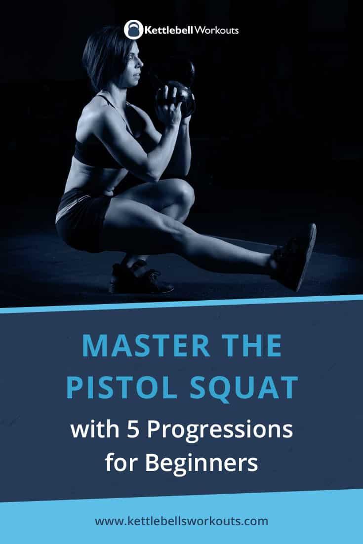 Kettlebell Pistol Squat Progressions