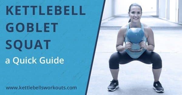 Quick guide to the kettlebell goblet squat