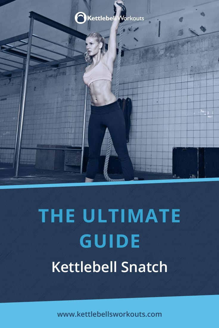 Ultimate Guide to the Kettlebell Snatch