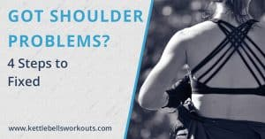 Got Shoulder Problems? 4 Steps to Fixed