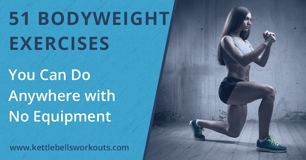 51 Body Weight Exercises You Can Do Anywhere Without Equipment
