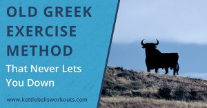Old Greek Exercise Method That Never Lets You Down
