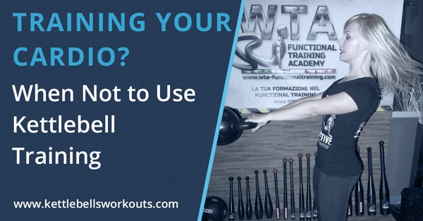 Cardio? When NOT to use kettlebells