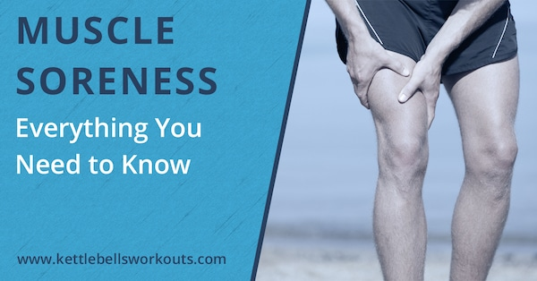 Muscle Soreness: Everything You Need To Know