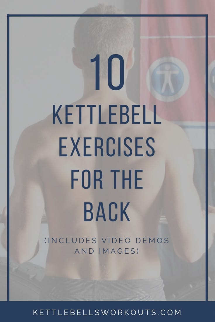 10 Best Muscle Building Shoulder Exercises: 10 Kettlebell Exercises For The Back