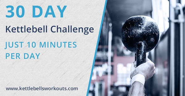 30 Day Kettlebell Challenge - Just 10 Minutes Per Day