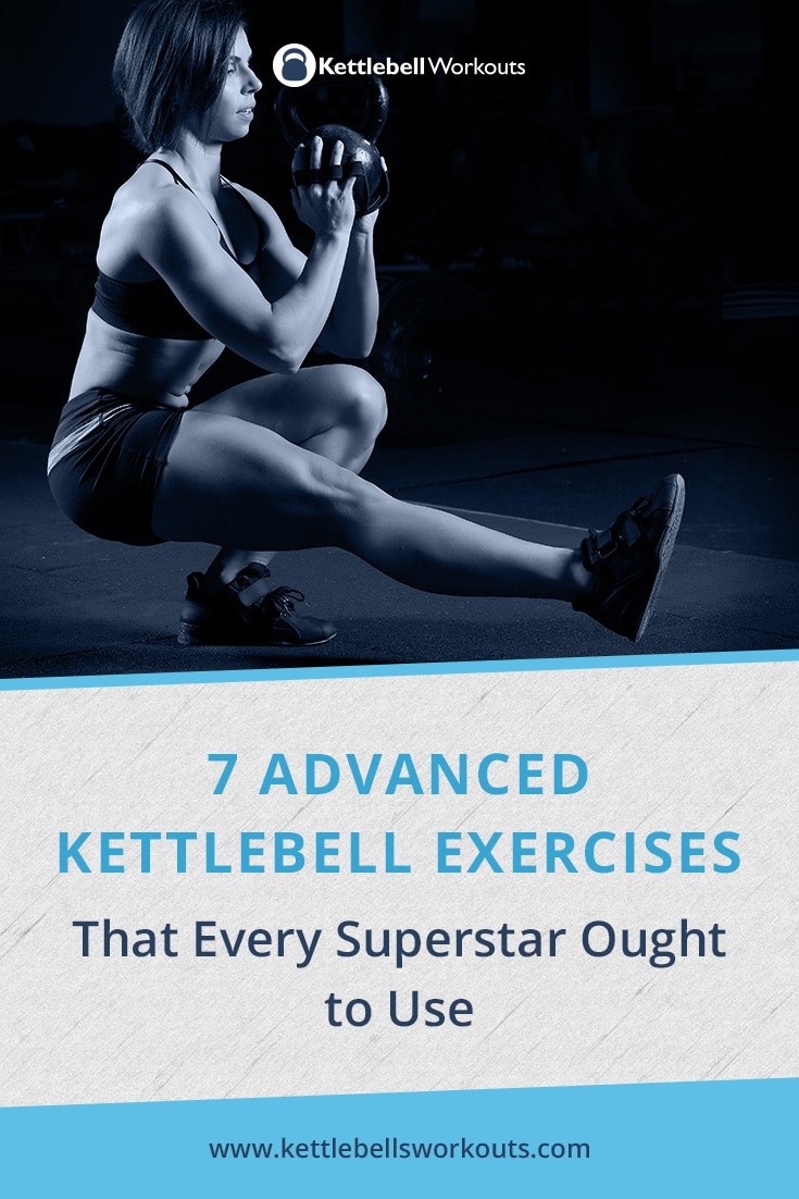 7 Advanced Kettlebell Exercises That Every Superstar Ought to Use