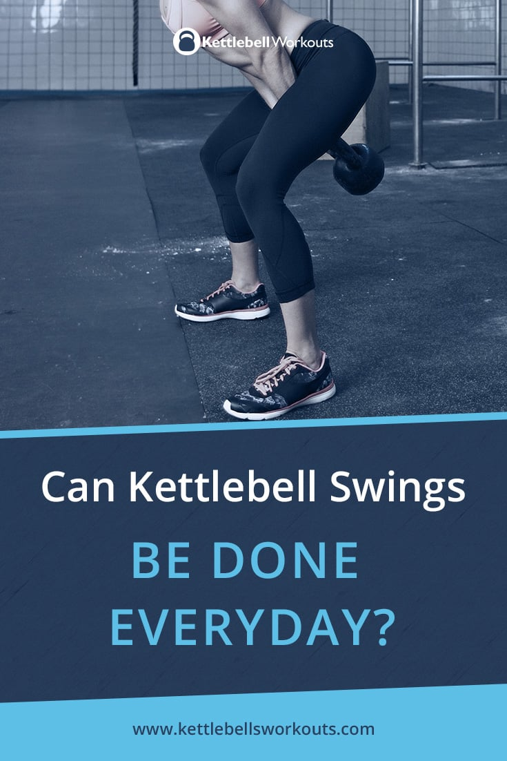 Can Kettlebell Swings be Done Everyday