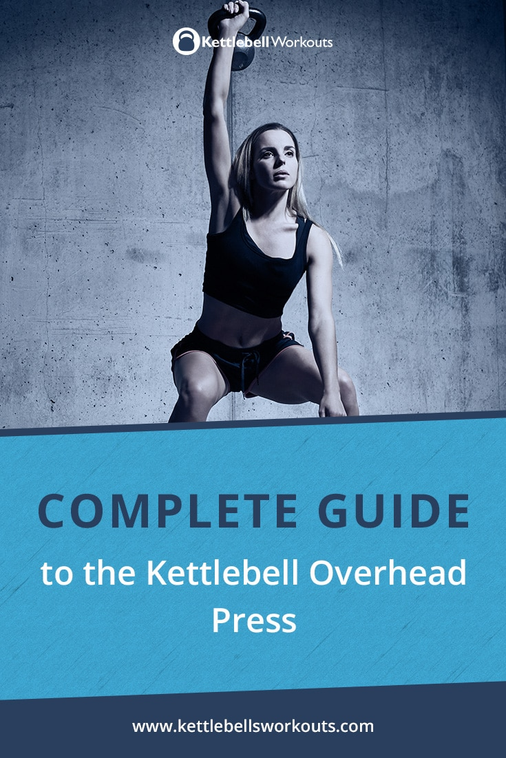 Complete Guide to Kettlebell Overhead Press