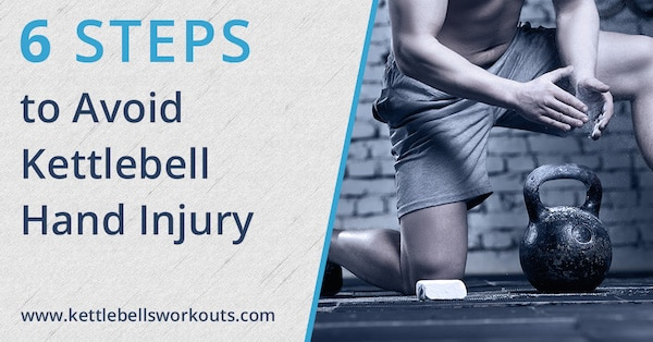 6 Steps to Avoid Kettlebell Hand Injury