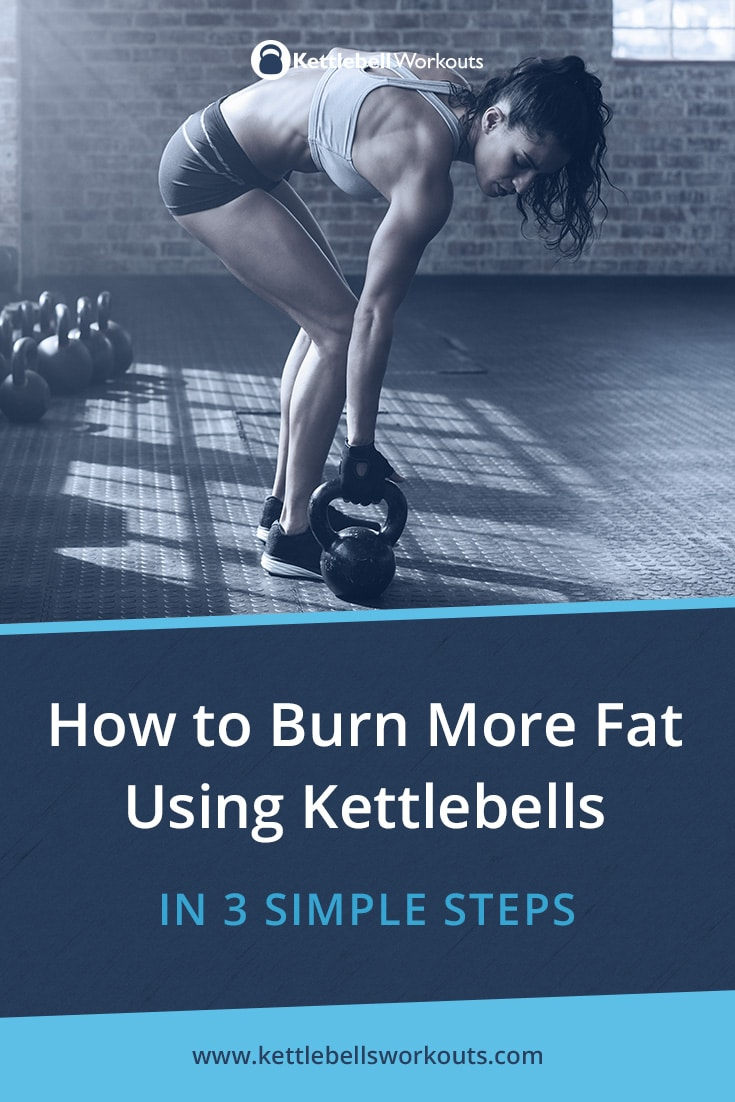 How to Burn More Fat Using Kettlebells