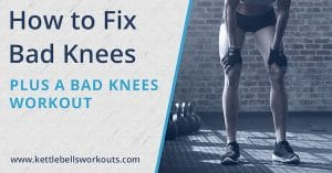 How to Fix Bad Knees (plus a Bad Knees Workout)