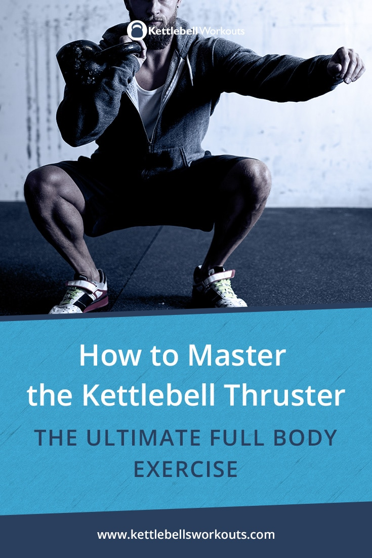 Master the Kettlebell Thruster the Ultimate Full Body Exercise