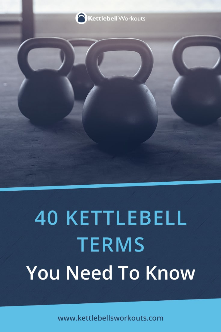 40 Kettlebell Terms You Need to Know