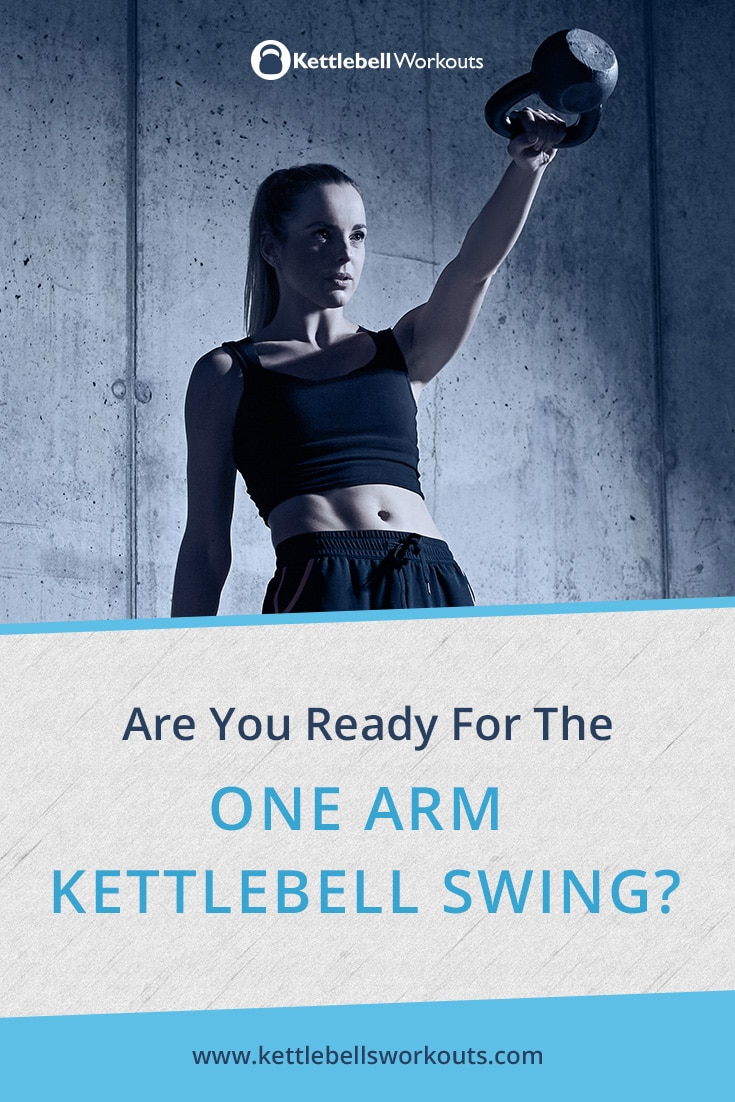 Are You Ready for the One Arm Kettlebell Swing