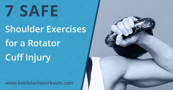 7 Safe Shoulder Exercises For A Rotator Cuff Injury