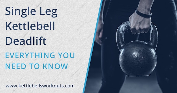 Learn the Kettlebell Single Leg Deadlift