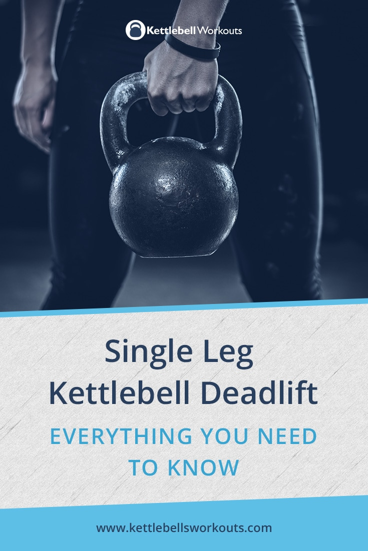 Everything You Need to Know About the Single Leg Kettlebell Deadlift