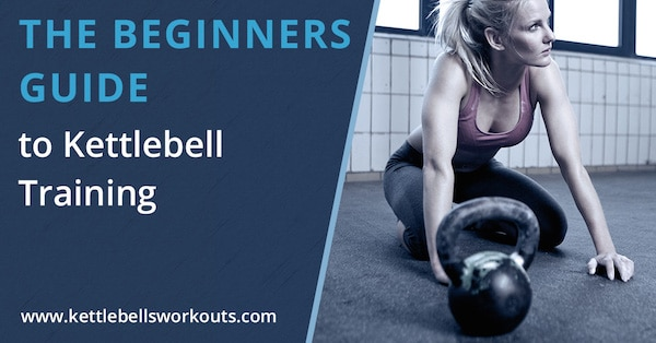 Kettlebell Training Guide for Beginners