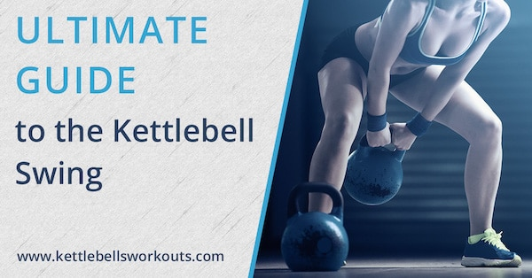 Learn Proper Kettlebell Swing Form and the Muscles Worked
