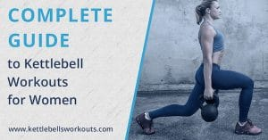 Complete Guide to Kettlebell Workouts for Women