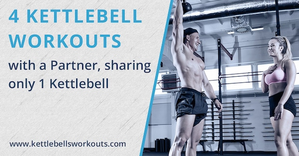 4 Kettlebell Workouts with a Partner, sharing only 1 Kettlebell