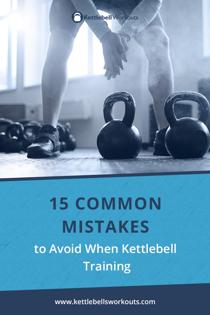15 Common Mistakes to Avoid When Kettlebell Training
