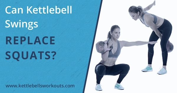 Can Kettlebell Swings Replace Squats?