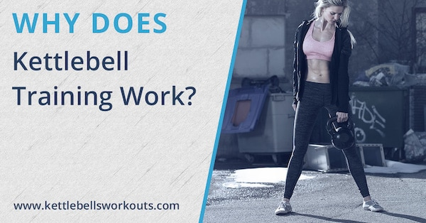 Why Does Kettlebell Training Work?