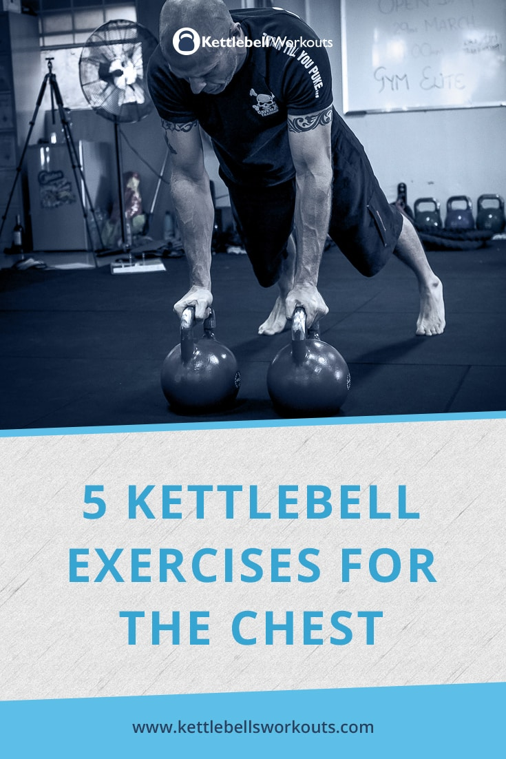 5 kettlebell exercises for the chest