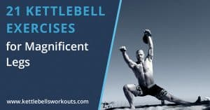 21 Kettlebell Exercises for Legs Blog