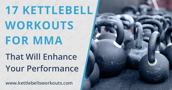 Kettlebell Workouts for MMA Fighters Blog