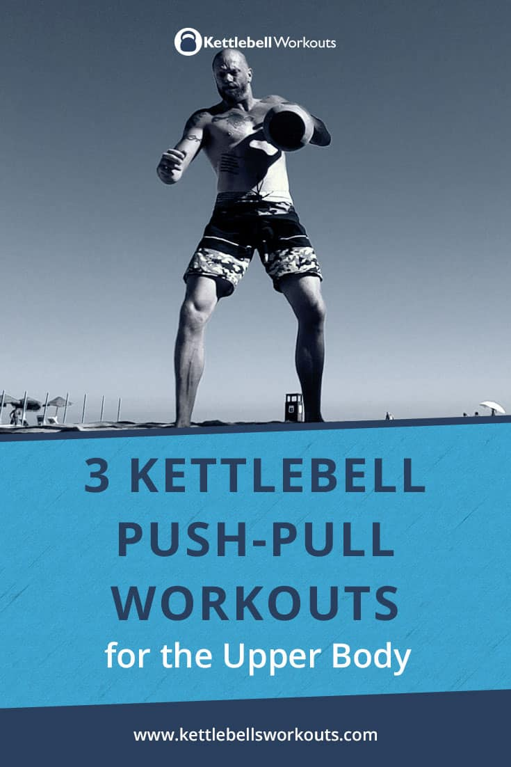 kettlebell push pull workouts for the upper body