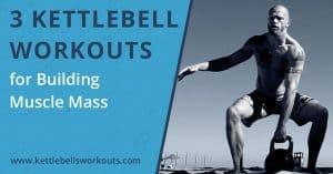 kettlebell workouts for mass blog