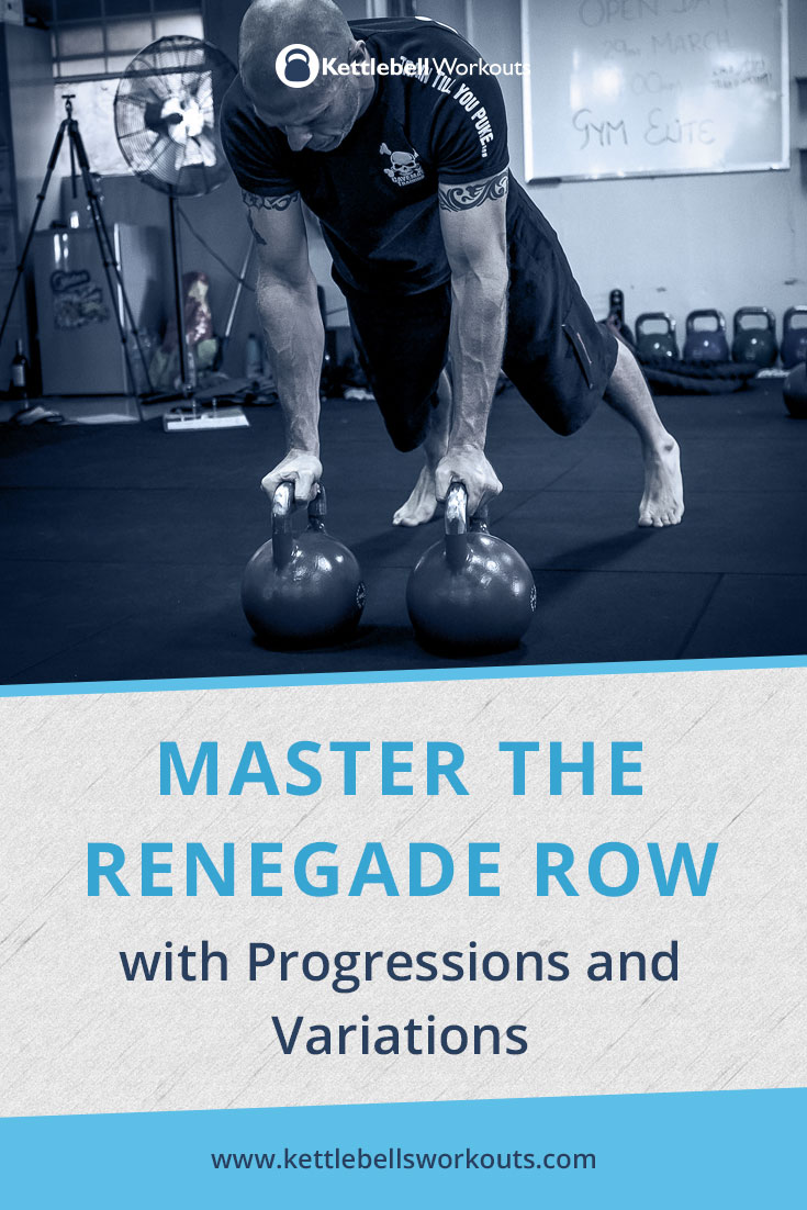 master the kettlebell renegade row with progressions and variations