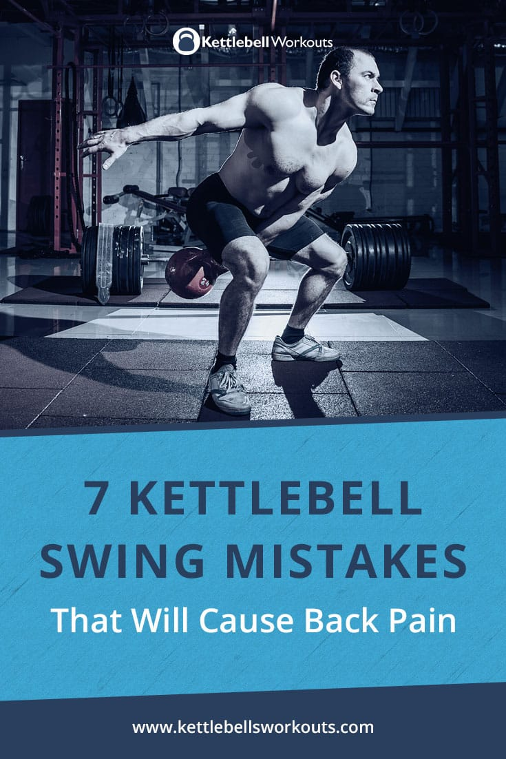 kettlebell swing mistakes cause back pain