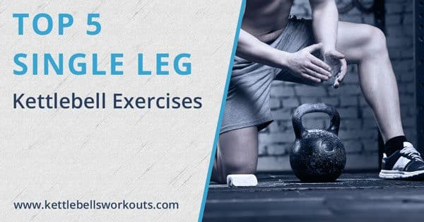 single leg kettlebell exercises blog