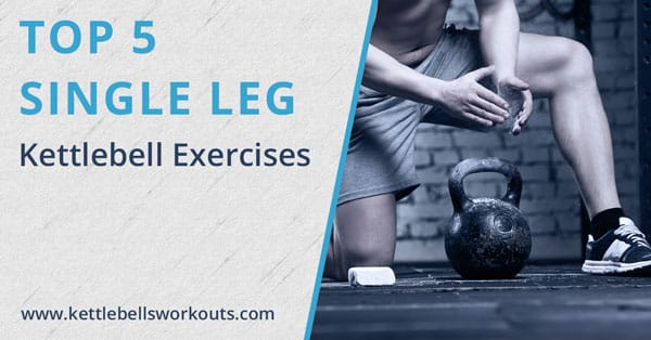 5 Best Single Leg Kettlebell Exercises You Need to Know
