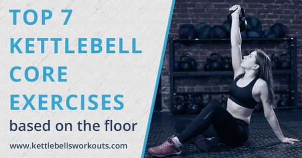 kettlebell core exercises floor based