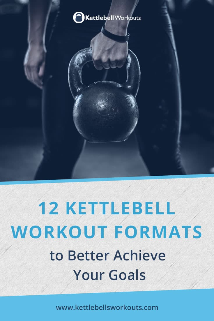 12 kettlebell workout formats