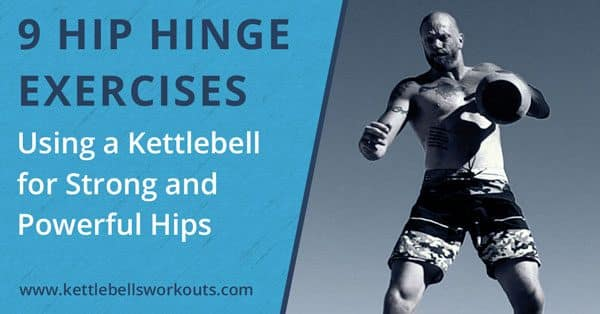 Hip Hinge Exercises with Kettlebell Blog