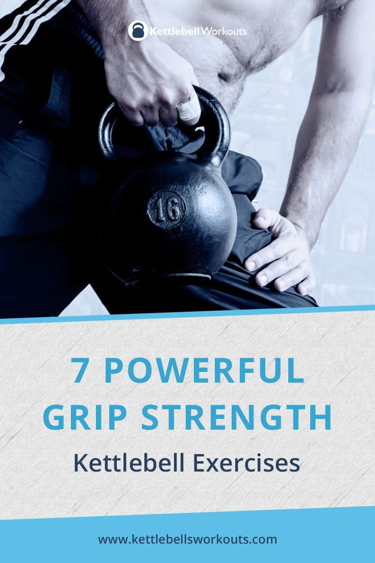 most effective kettlebell grip strength exercises