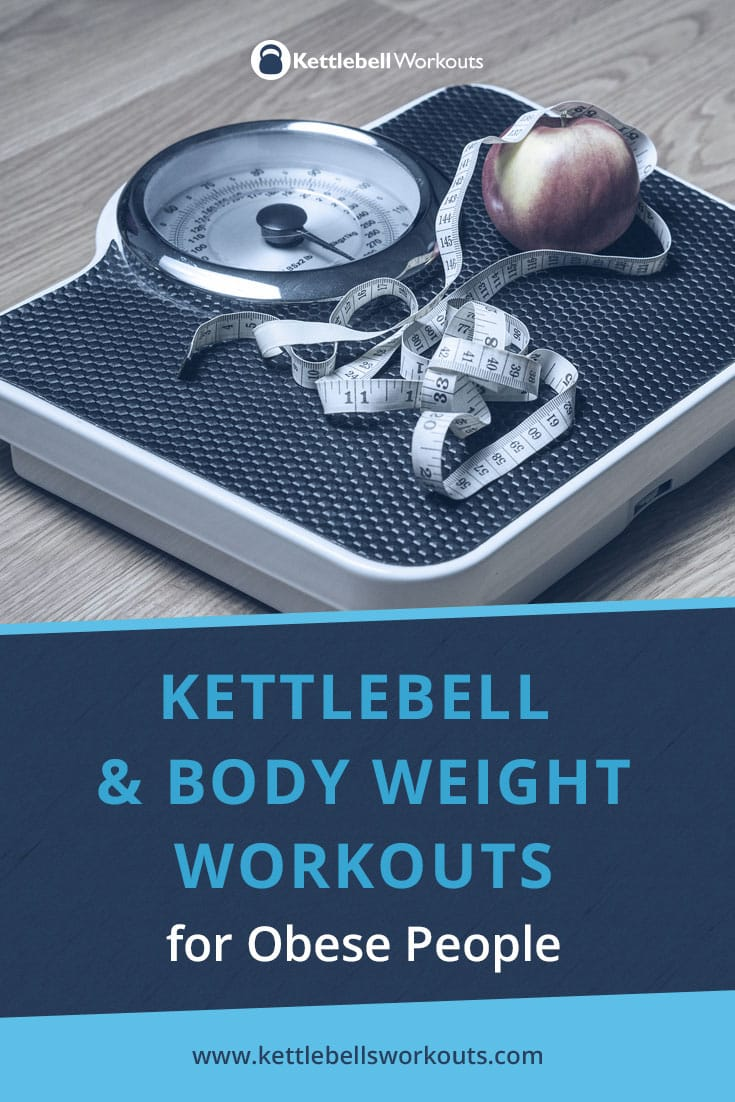 kettlebell and body weight workouts for obese people