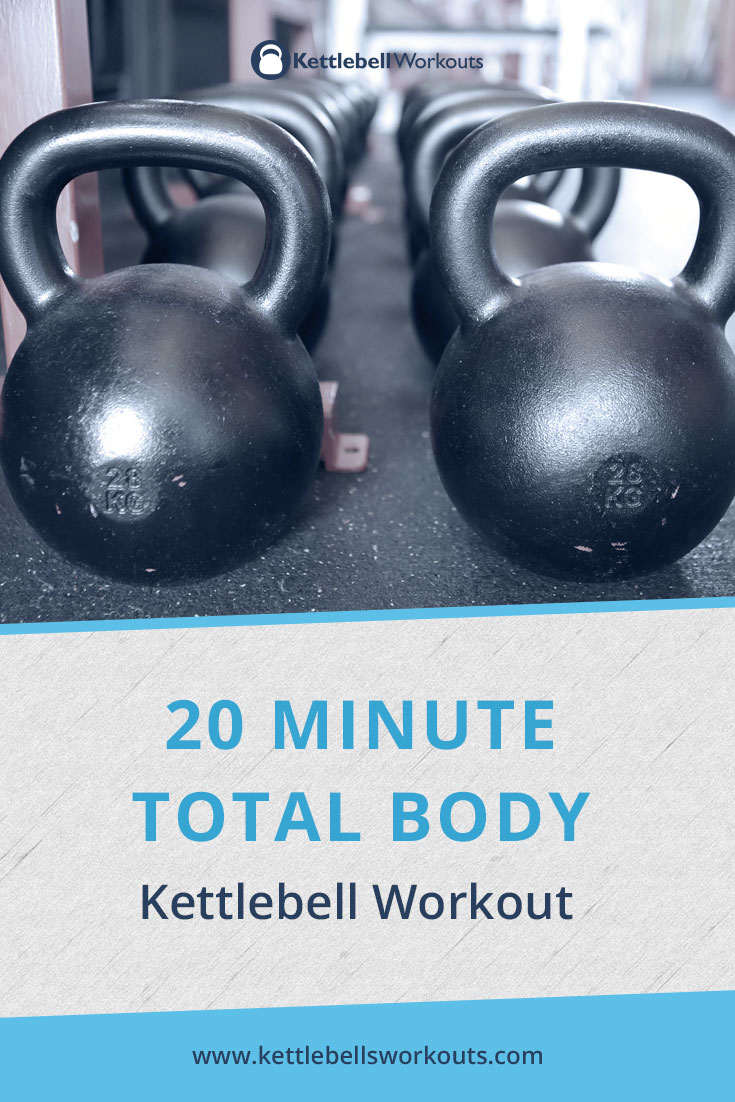 20 Minute Kettlebell Workout