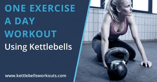 One exercise a day kettlebell workout