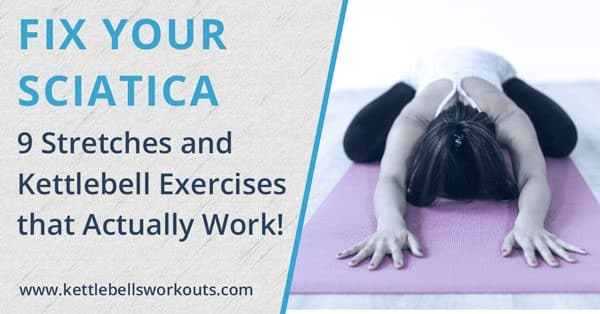 9 Sciatica stretches and kettlebell exercises
