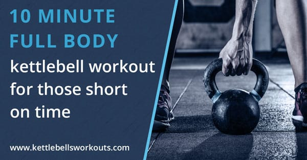 10 Minute Kettlebell Workout that Activates Over 600 Muscles