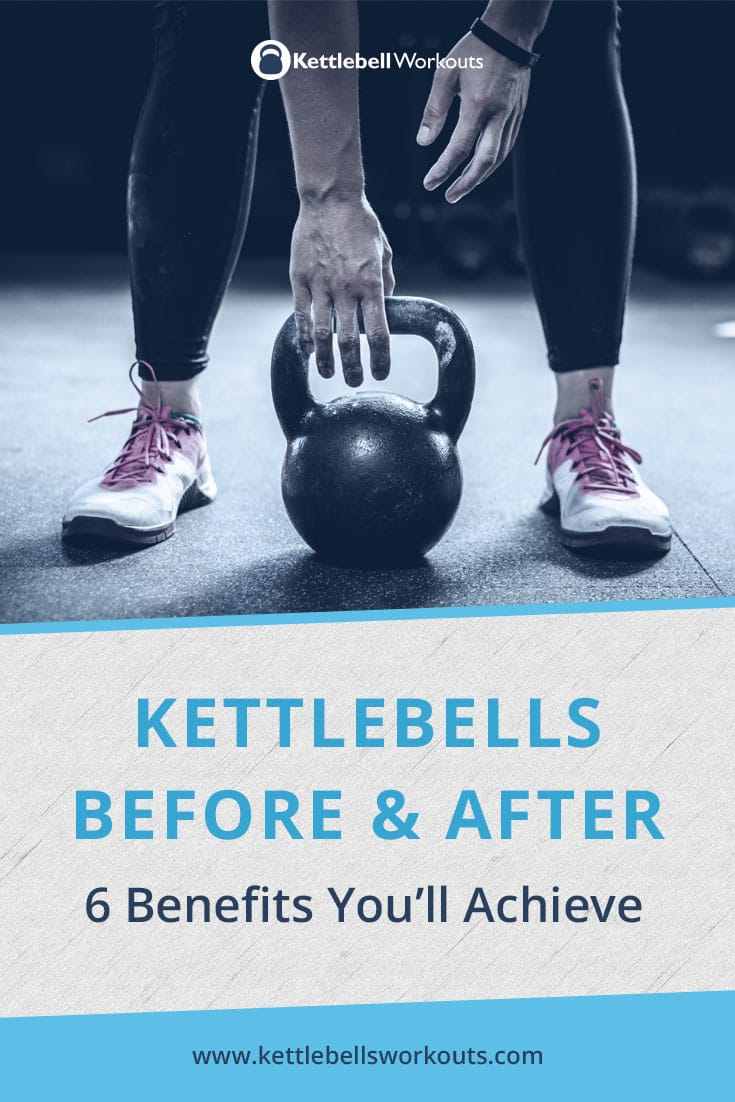 kettlebell before and after benefits