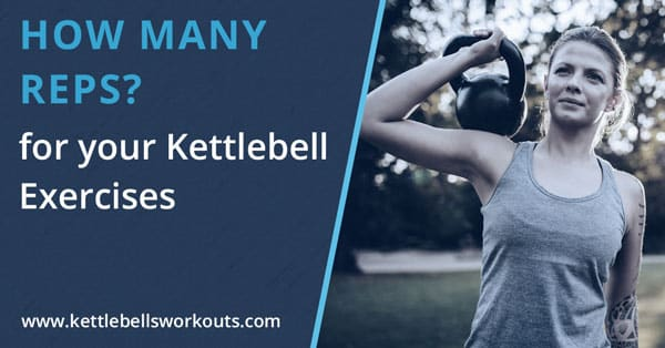 How many reps for your kettlebell exercises?