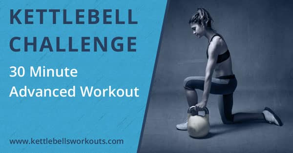 30 Minute Kettlebell Workout for Men and Women that are Advanced
